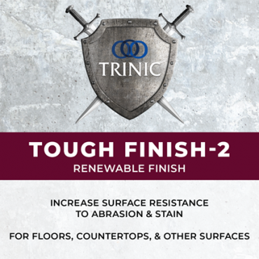 Trinic Tough Finish 2 Use Indoors or Outdoors / UV stable will not yellow